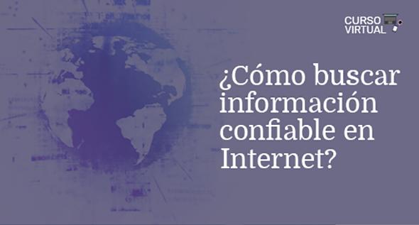 ¿Cómo identificar información confiable en Internet? - Séptima Edición 2021 (A1)